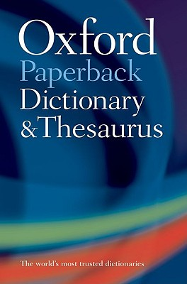 Oxford Paperback Dictionary and Thesaurus By Waite, Maurice (EDT)/ Hawker, Sara (EDT)