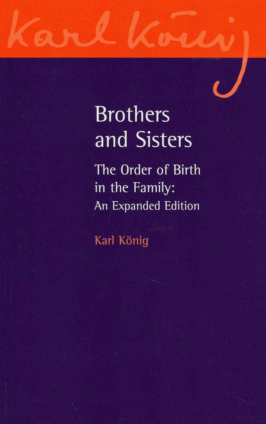 Floris Books Brothers and Sisters: The Order of Birth in the Family (Expanded Edition) by Konig, Karl [Paperback] at Sears.com